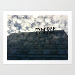 Explore the unknown Art Print