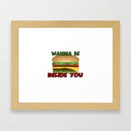 Wanna Be Inside You Cheeseburger Framed Art Print