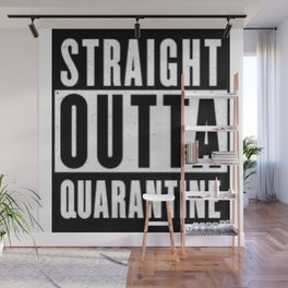 Straight Outta Quarantine Wall Mural