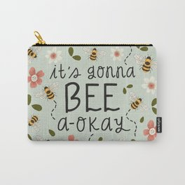 It's Gonna Bee A-Okay Carry-All Pouch