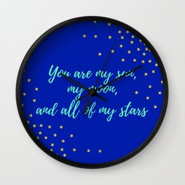 You are My Sun, My Moon, and All of My Stars Wall Clock