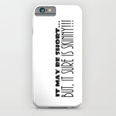It May Be SHORT...But, It Sure Is SKINNY!!! Slim Case iPhone 6s