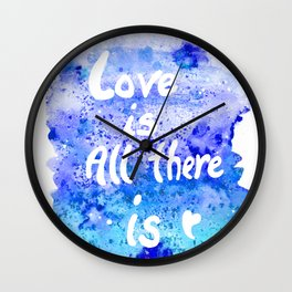 Love is All There is Wall Clock