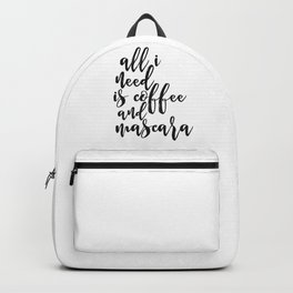 Girly Print, All I Need Is Coffee And Mascara Poster, Gift for Girls Backpack
