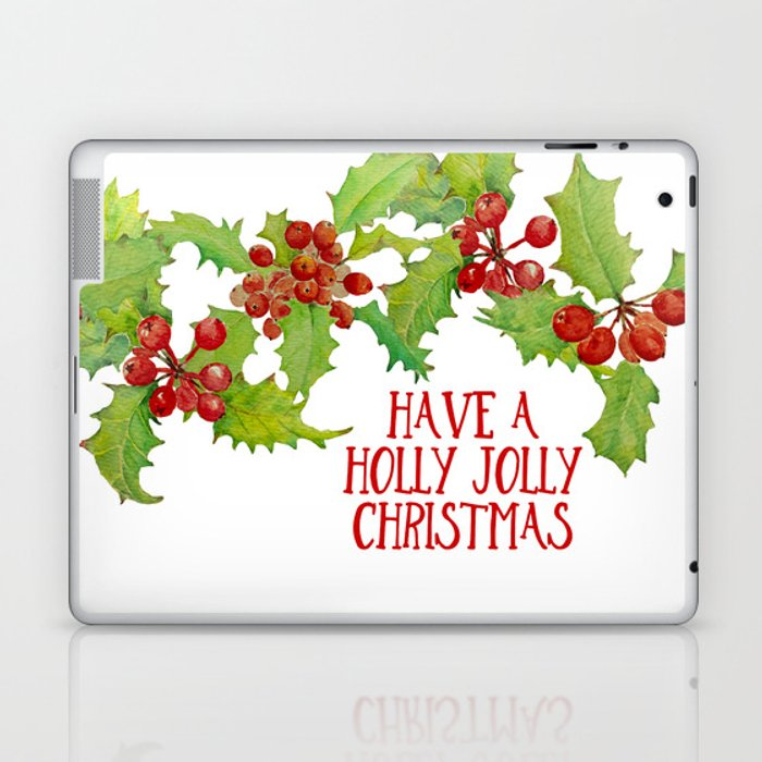 A Holly Jolly Christmas.Have A Holly Jolly Christmas Laptop Ipad Skin By Suttonplacedesigns