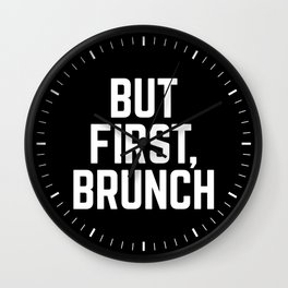 But First Brunch (Black & White) Wall Clock