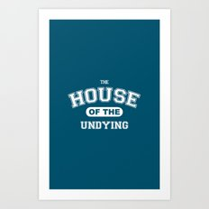 It's the House of the Undying. Art Print