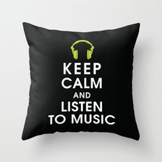 Keep Calm and Listen to Music Throw Pillow
