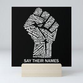 Black Lives Matter Say Their Names Raised Fist Mini Art Print