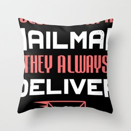 Postal Worker Funny Mailman Saying Deliver Mail Gift Throw Pillow
