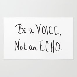 Be a Voice, Not an Echo. Quote Rug