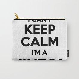 I cant keep calm I am a MINTON Carry-All Pouch
