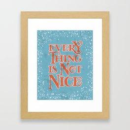Everything Is Not Nice - Light Blue Palette Framed Art Print