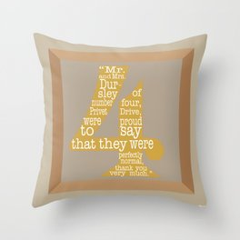 Mr.and Mrs. Dursley Quote Throw Pillow