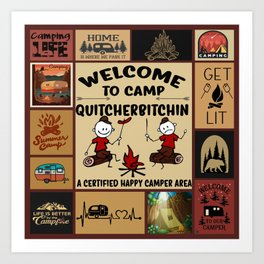 Welcome to camp quitcherbitchin a certified happy camper area Art Print