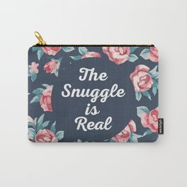 The Snuggle Is Real (Floral) Funny Quote Carry-All Pouch