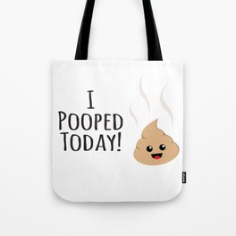 I Pooped Today! Happy Kawaii art! Tote Bag