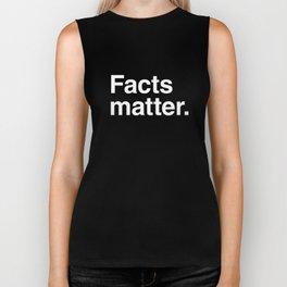 Facts matter. (White text) Biker Tank