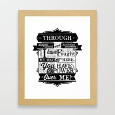 You have no power over me Framed Art Print