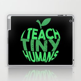 I Teach Tiny Humans - Funny Gifts for Teachers Laptop & iPad Skin