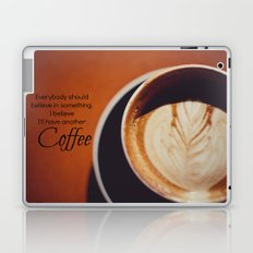 I Believe in Coffee Laptop & iPad Skin