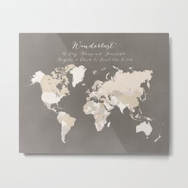 Wanderlust definition world map in earth tones Metal Print