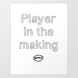 Player in the making Art Print