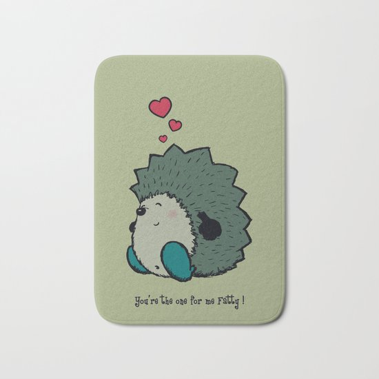 You're the one for me Fatty! Bath Mat