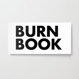 BURN BOOK Metal Print
