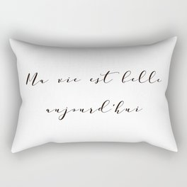 Ma vie est belle aujourd'hui My life is beautiful today French Inspirational Quote Print Home Decor Rectangular Pillow
