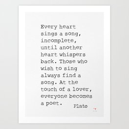 Plato. Every heart sings a song... Art Print
