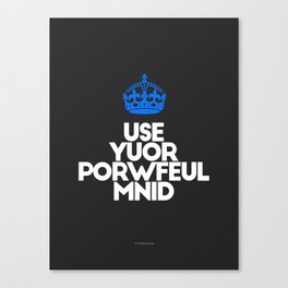 Your Mind is Powerful - Use it every day - by Genu WORDISIAC™ TYPOGY™ Canvas Print