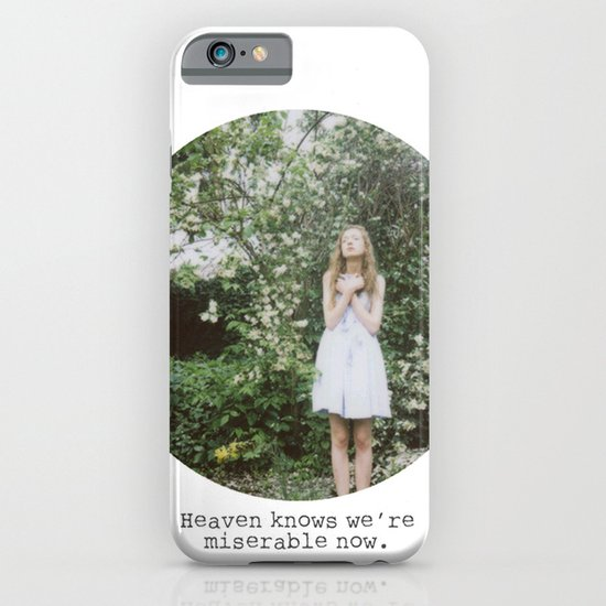 Heaven knows we're miserable now. iPhone & iPod Case