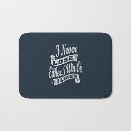 I Never Lose - Motivation Bath Mat