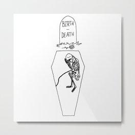 BIRTH-DEATH Metal Print