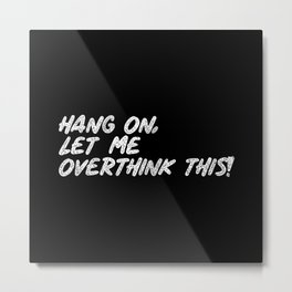 hang on Metal Print