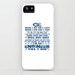 I'm an Engineer till I die iPhone Case