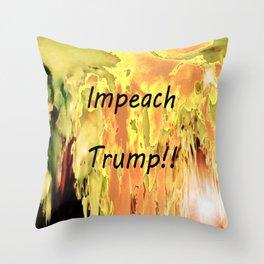 Impeach Trump! Throw Pillow