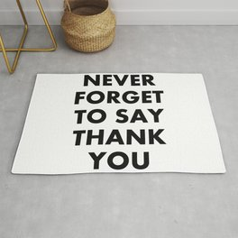 Never Forget To Say Thank You Rug