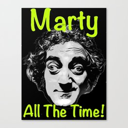 Marty All The Time Canvas Print