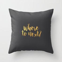 Where to Next? Throw Pillow