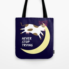 Cow's Destiny: Never Stop Trying Tote Bag