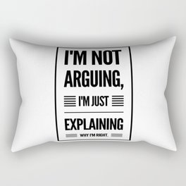 Im always Right Rectangular Pillow