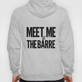 Meet Me At The Barre Hoody