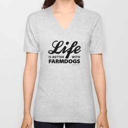 Life is better with farmdog 2 Unisex V-Neck