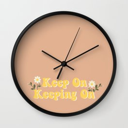 Keep on keeping on Wall Clock