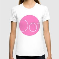 dot T-shirts featuring Dot by Mr and Mrs Quirynen