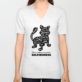 There 's nothing wrong about selfishness Unisex V-Neck