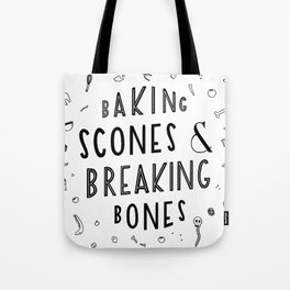 Baking Scones & Breaking Bones Tote Bag