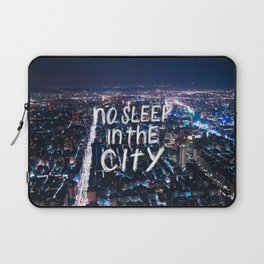 No Sleep in the City Laptop Sleeve